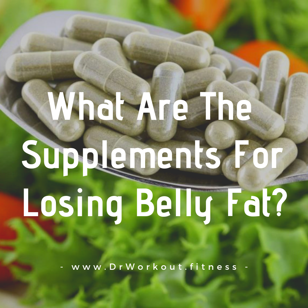 Supplements For Losing Belly Fat