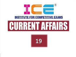 ICE Magic Current Affairs 19 (05-05-19 To 11-05-19)