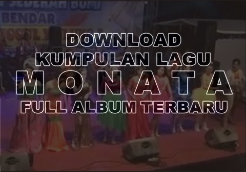 download kumpulan lagu dangdut mp3 MONATA terbaru full album