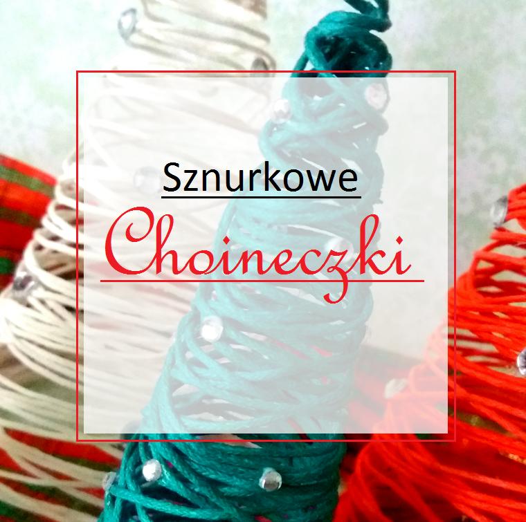 Sznurkowe Choineczki