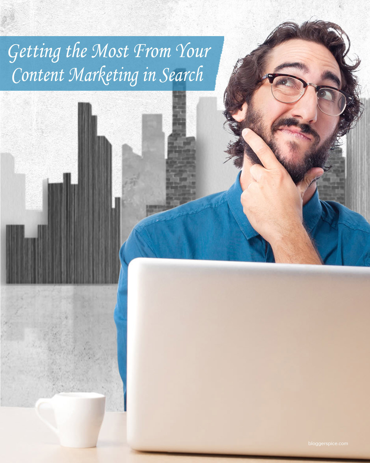 A Guide to Getting the Most Out of Your Content Marketing.