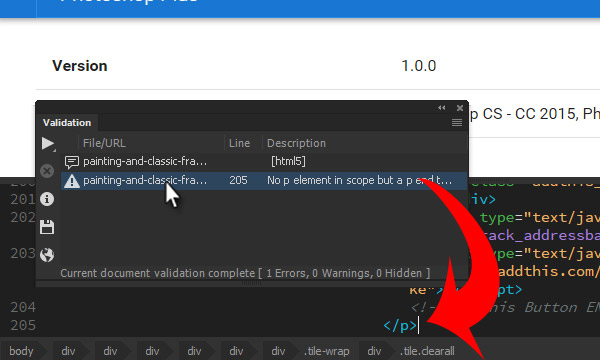 Go to line with error in your code by double clicking on the line with error description in Validation panel in Dreamweaver