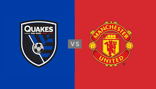 Jadwal San Jose Earthquakes vs Manchester United