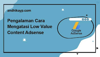 cara mengatasi low value content adsense