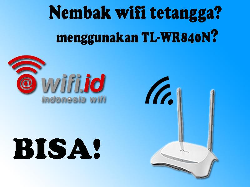 Nembak Wifi Menggukan Tp Link Wr840n Nembak Wifi Tetangga Menggunakan Tl Wr840n Murah Terjangkau Dan Cepat Neicy Tekno