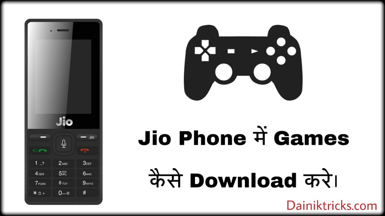Jio Phone Me New Games Kaise Download Kare Dainik Tricks