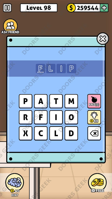 The answer for Escape Room: Mystery Word Level 98 is: FLIP