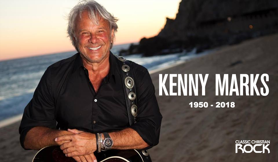 Kenny Marks dies at 67 - Classic Christian Rock | The other side of