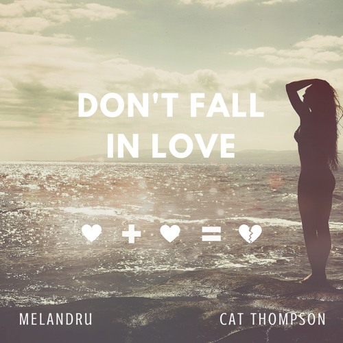 Melandru Unveils New Single 'Don't Fall in Love' ft. Cat Thompson