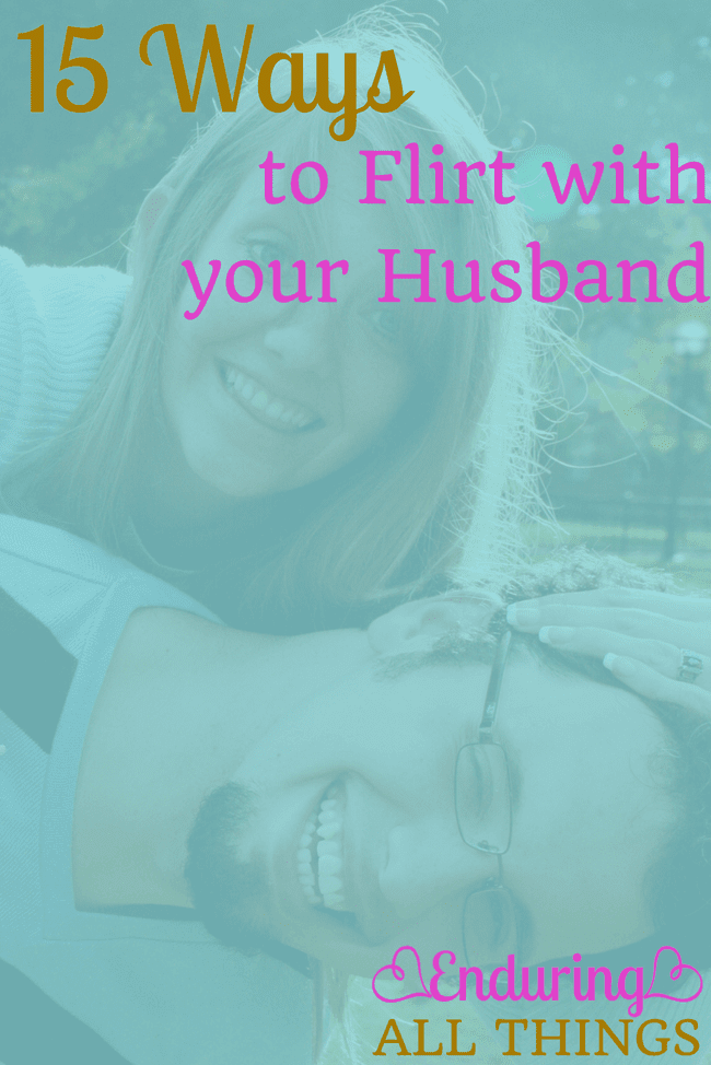 Since it's Date your Mate month, I am focusing on treating my husband like I did when we were first dating. Here are 15 ways to flirt with your husband to help you do the same!
