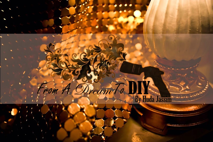 From A Dream To DIY (By Huda J. Husnain)