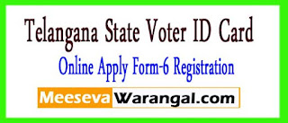 Telangana State Voter Id Online Apply Form-6 Registration