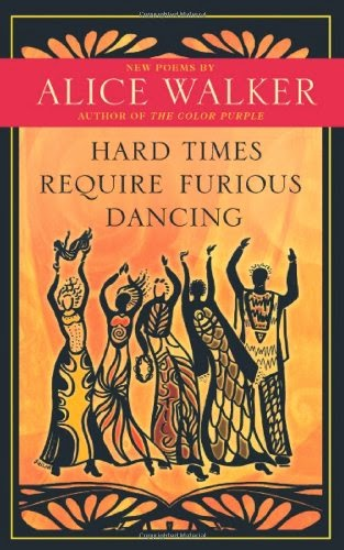 Hard Times Require Furious Dancing, Alice Walker, artpreneure-20