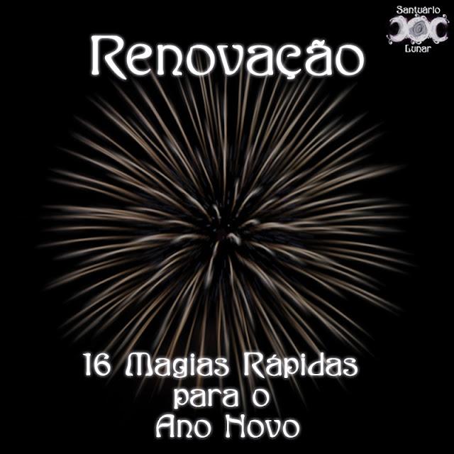 Renovação - 16 Magias rápidas para o Ano Novo