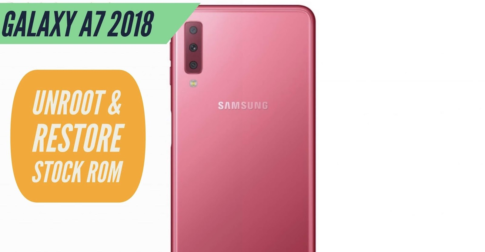 Samsung Galaxy A7 (2018) STOCK ROM Free Download - DL Directories