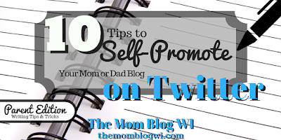 10 Tips To Self Promote Your Mom or Dad Blog on Twitter, Facebook and Other Social Media | The Mom Blog WI | How To Self-Promote Your Blog #Toddler #Parenting #TheMomBlogWI #Blogging #MomLife #MindfulParenting #Independence #Encouragement