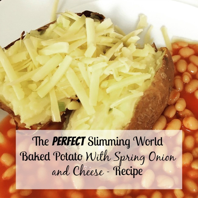 The-Perfect-Slimming-World-Baked-Potato-With-Spring-Onion-and-Cheese-Recipe-text-over-image-of-baked-potatoes-and-beans