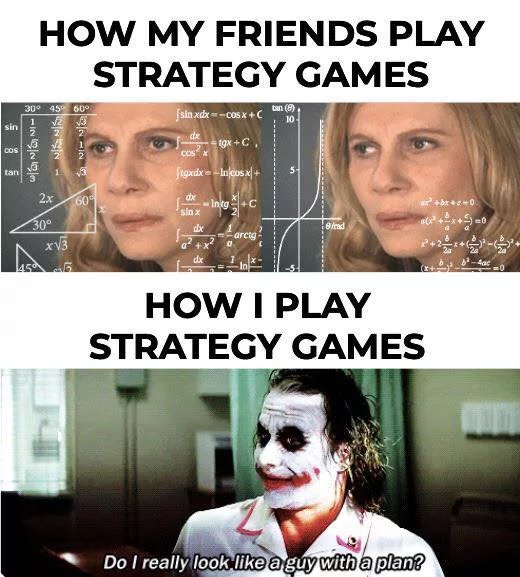 I'm not very...strategic