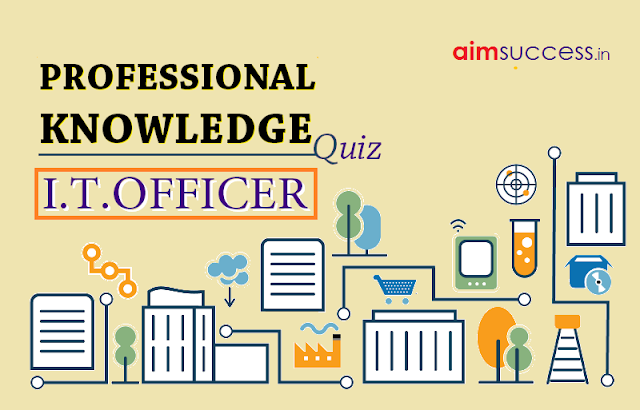 PROFESSIONAL KNOWLEDGE QUIZ - IBPS SO (I.T OFFICER)