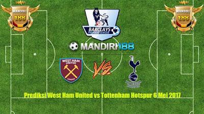 AGEN BOLA - Prediksi West Ham United vs Tottenham Hotspur 6 Mei 2017