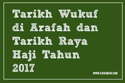 Tarikh Wukuf di Arafah dan Tarikh Raya Haji Tahun 2017
