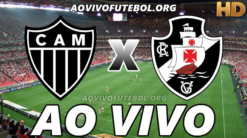 Assistir Atlético Mineiro vs Vasco Ao Vivo HD