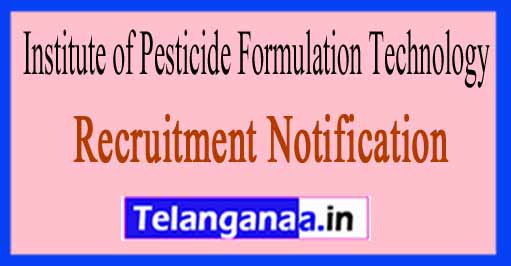 Institute of Pesticide Formulation Technology IPFT Recruitment Notification 2017