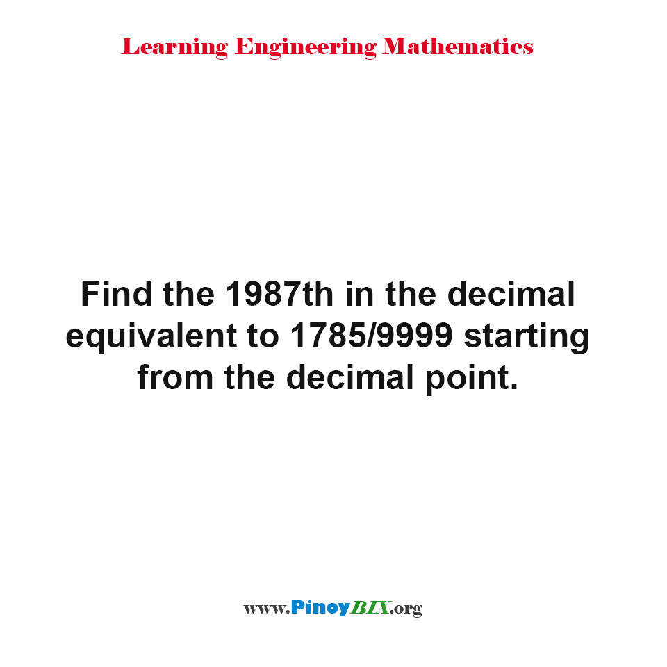 Find the 1987th in the decimal equivalent to 1785/9999
