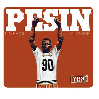 [Music] Limerick - Pesin Ft. Olamide mp3 download