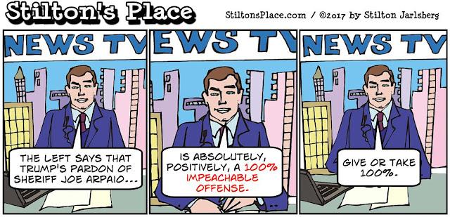 stilton's place, stilton, political, humor, conservative, cartoons, jokes, hope n' change, Trump, pardon, Arpaio, media, bias, impeachment