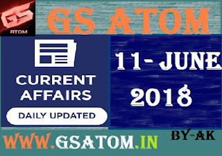 Today's important current affairs 11 june 2018