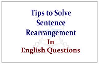 Tips to Solve Sentence Rearrangement