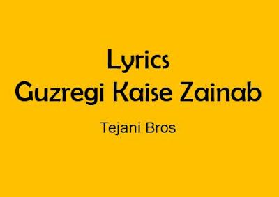 lyrics guzregi kaise zainab tejani bros