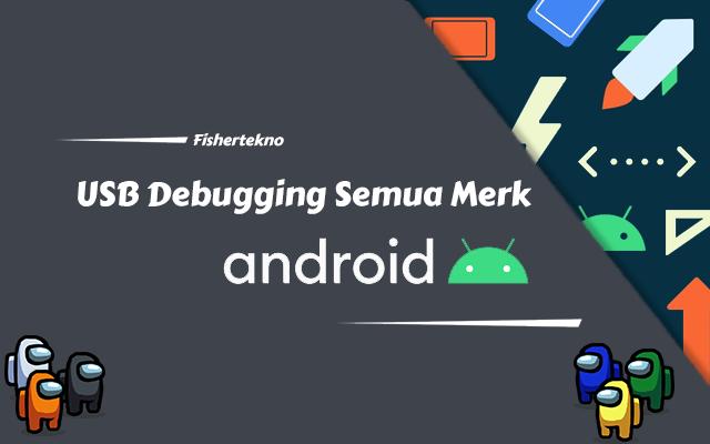 Mengaktifkan USB Debugging di Semua Merek atau Tipe HP Android