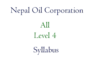 Nepal Oil Corporation Syllabus Level 4