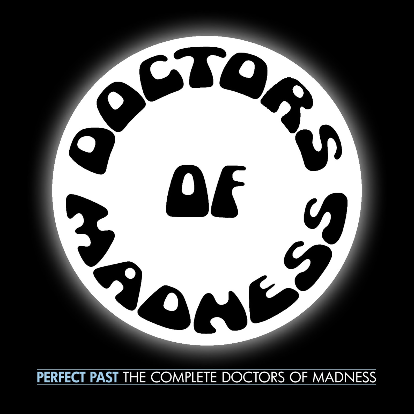 """Doctors Of Madness - """"Perfect Past: The Complete Doctors Of"""