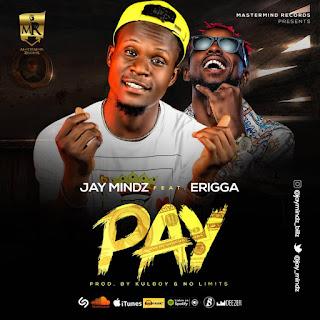 MUSIC: Jaymindz Ft. Erigga - PAY