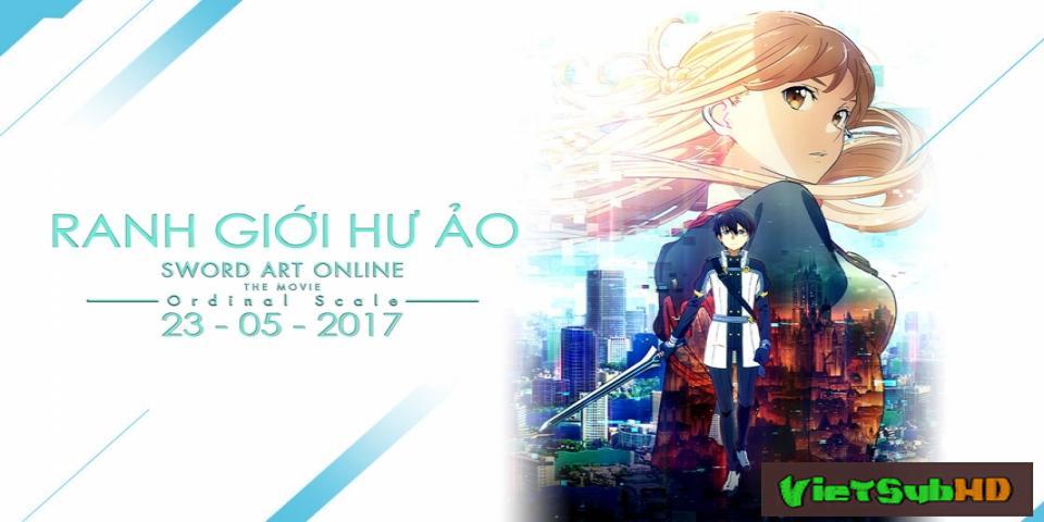 Phim Sword Art Online: Ranh giới hư ảo VietSub HD | Sword Art Online The Movie: Ordinal Scale 2017