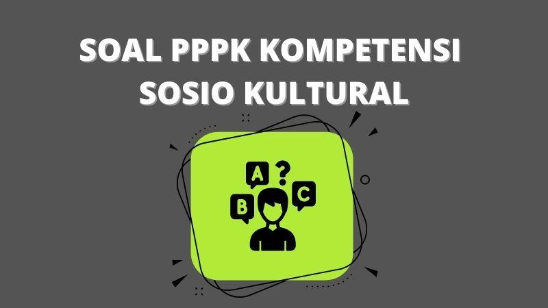 Soal Latihan PPPK Kompetensi Sosio Kultural