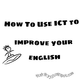 How to Use ICT to Improve Your English!