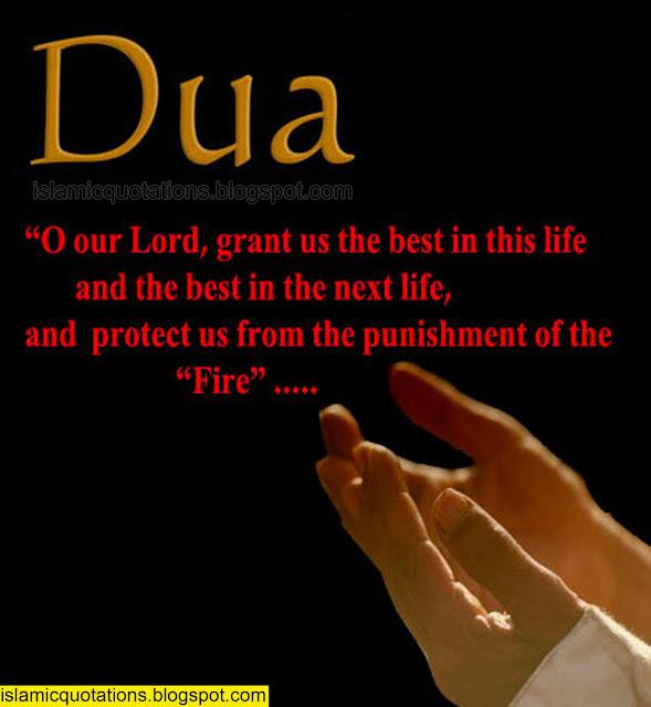 O our Lord, grant us the best in this life and the best in the next life - Religions Quotes