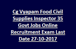Cg Vyapam Food Civil Supplies Inspector 35 Govt Jobs Online Recruitment Exam Notification