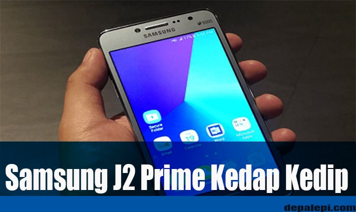 Cara Atasi Layar HP Samsung J2 Prime Kedap Kedip