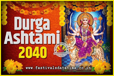 2040 Durga Ashtami Pooja Date and Time, 2040 Durga Ashtami Calendar