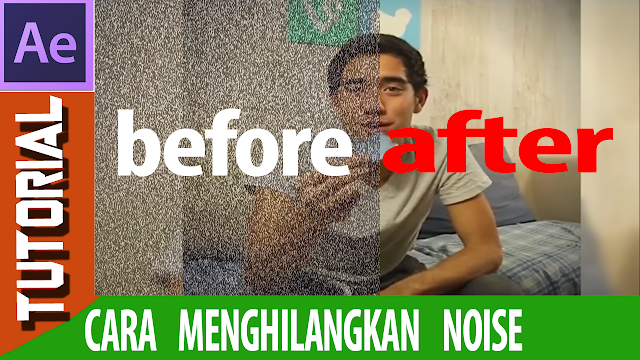 Cara Menghilangkan Noise atau Memperjelas Video di Adobe After Effects