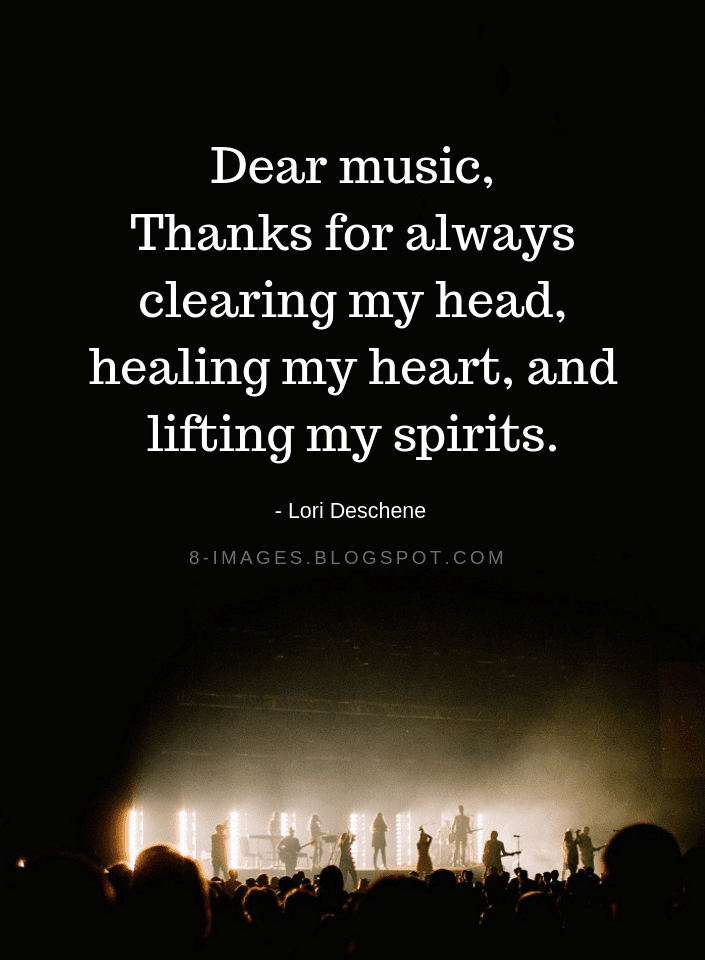 Dear Music Thanks For Always Clearing My Head Healing My Heart