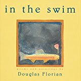 https://www.amazon.com/swim-Douglas-Florian/dp/0152024379/ref=sr_1_13?ie=UTF8&qid=1491758773&sr=8-13&keywords=douglas+florian