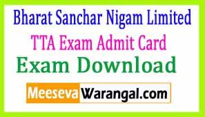BSNL TTA Exam Admit Card 2017 Download
