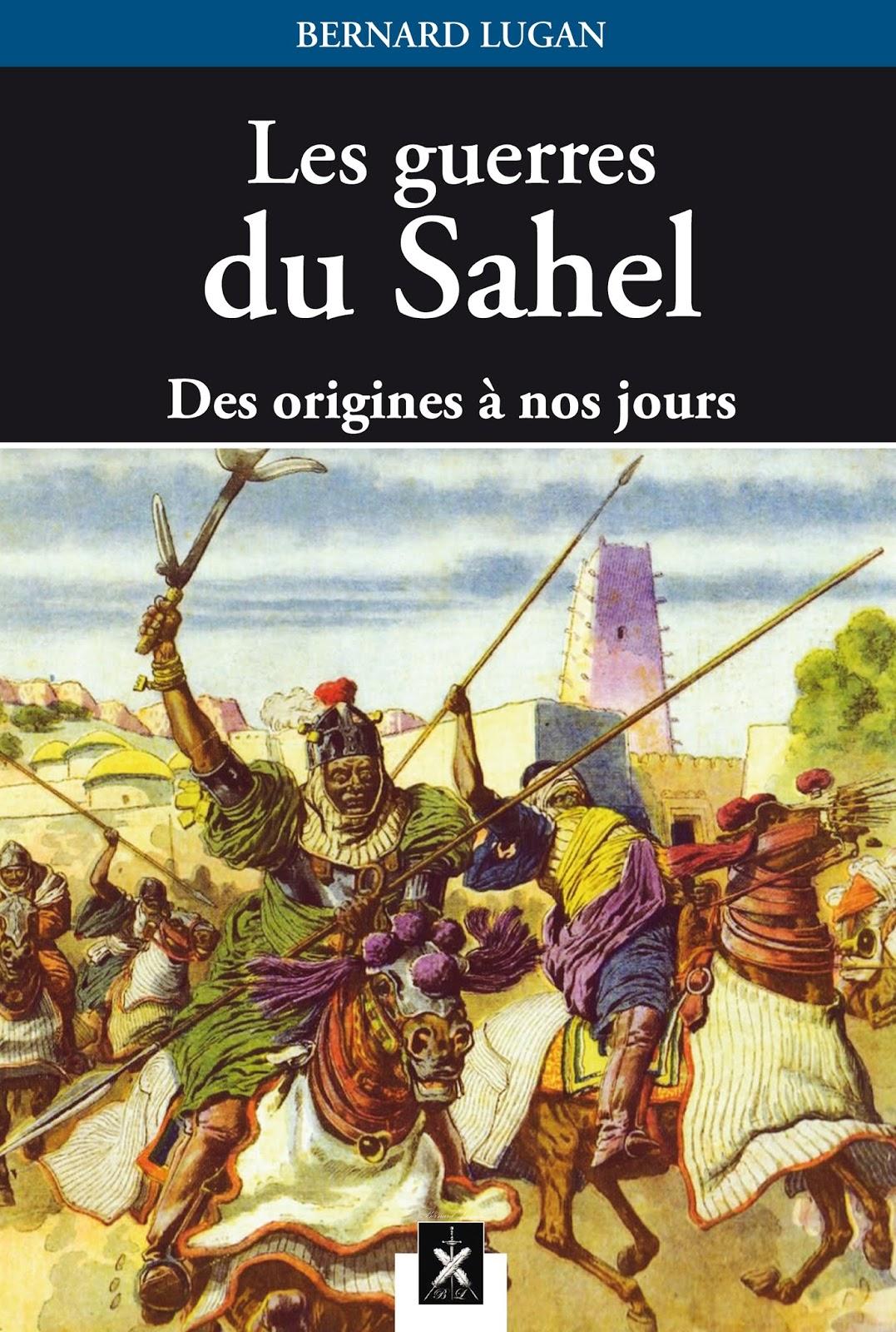 low priced fa376 fee8e Nouveau livre de Bernard Lugan   Les Guerres du Sahel