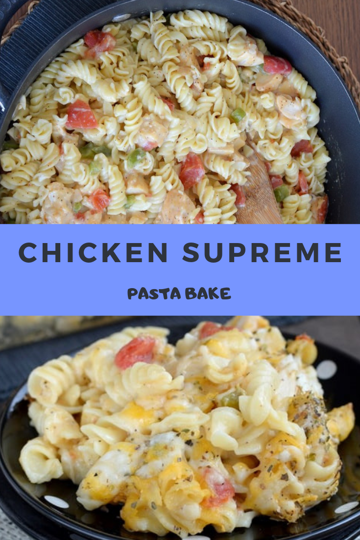 CHICKEN SUPREME PASTA BAKE RECIPE